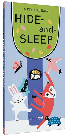 Hide-and-Sleep A Flip-Flap Book   By Lizi Boyd