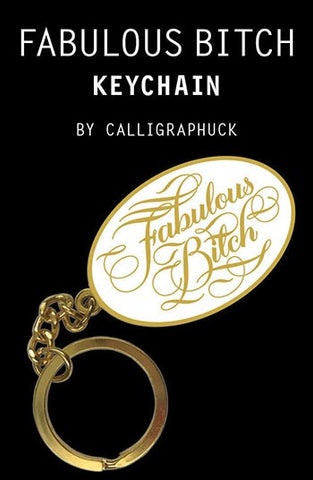 Fabulous Bitch Keychain By Calligraphuck