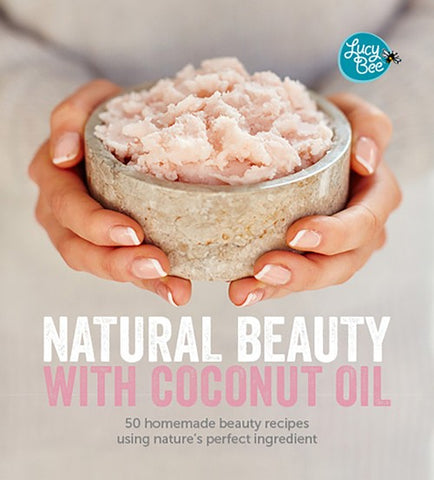 Natural Beauty with Coconut Oil By Lucy Bee