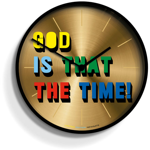 "Limited Edition ""God Is That The Time"" design by Newgate"