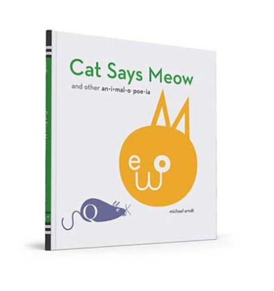 Cat Says Meow And Other Animalopoeia By Michael Arndt