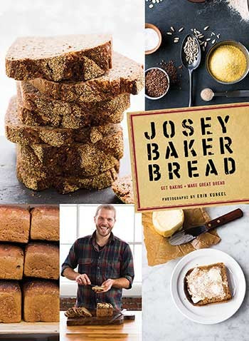 Josey Baker Bread Get Baking • Make Awesome Bread • Share the Loaves
