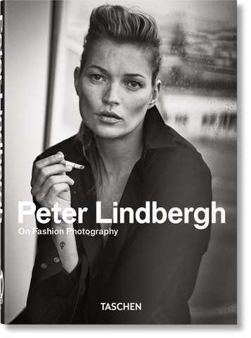Peter Lindbergh On Fashion Photography. 40th Anniversary Edition