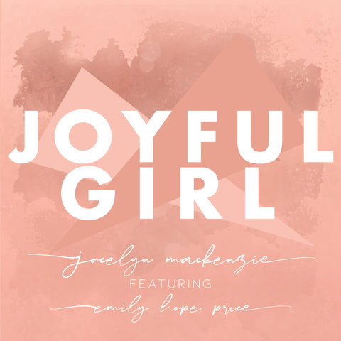 Jocelyn Mackenzie - Joyful Girl (Single)