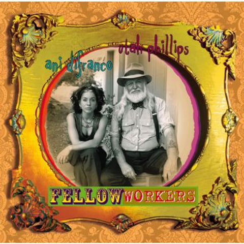 Ani DiFranco and Utah Phillips-Fellow Workers