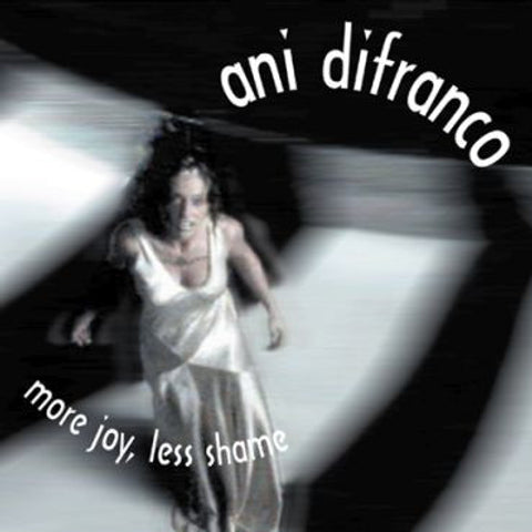 Ani DiFranco-More Joy Less Shame