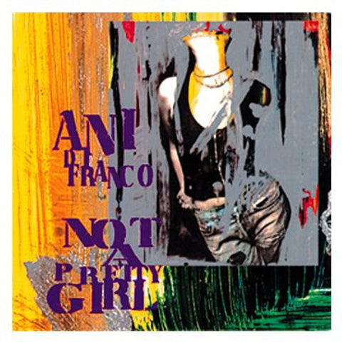 Ani DiFranco-Not a Pretty Girl