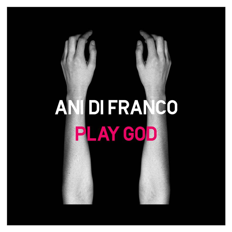 Ani DiFranco- Play God Single