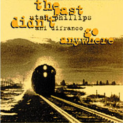 Ani DiFranco and Utah Phillips-The Past Didn't Go Anywhere