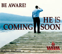 Be Aware He is Coming Soon