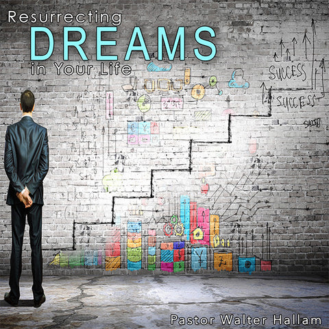 Resurrecting Dreams In Your Life