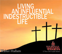 Living an Influential Indestructible Life