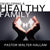 Developing A Healthy Family