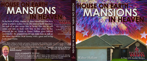 Houses on Earth Mansions in Heaven