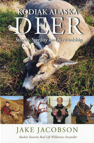Kodiak Alaska Deer: Stories, Sterility and Stewardship - Sporting Classics Store