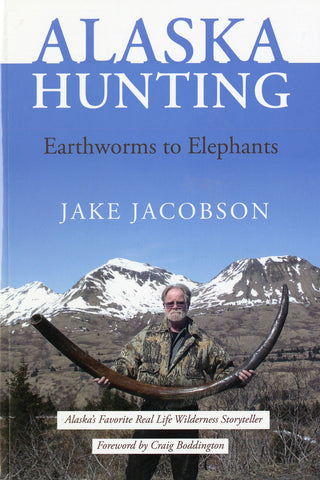 Alaska Hunting: Earthworms to Elephants - Sporting Classics Store