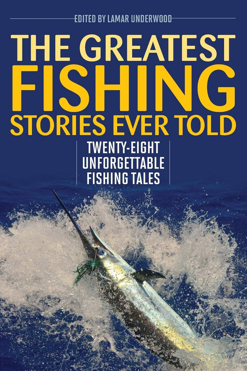The Greatest Fishing Stories Ever Told - Sporting Classics Store