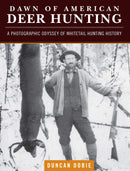 Dawn of American Deer Hunting Volume I
