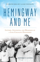 Hemingway and Me: Letters, Anecdotes, and Memories of a Life-Changing Friendship