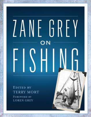 Zane Grey on Fishing - Sporting Classics Store