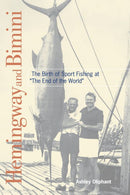 "Hemingway and Bimini: The Birth of Sport Fishing at ""The End of the World"" - Sporting Classics Store"