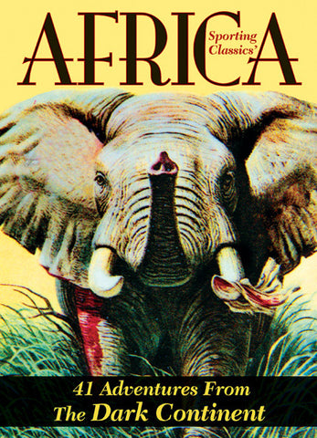Africa - 41 Dark Adventures From the Dark Continent - Sporting Classics Store