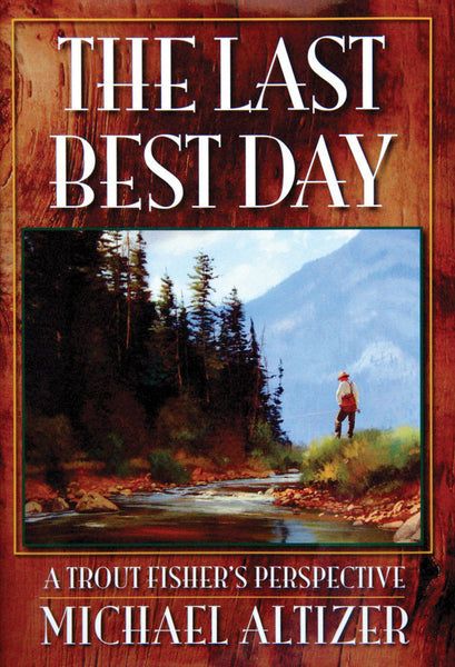The Last Best Day - Trade Edition - Sporting Classics Store