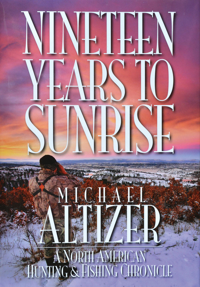 Nineteen Years to Sunrise - Collectors Edition - Sporting Classics Store