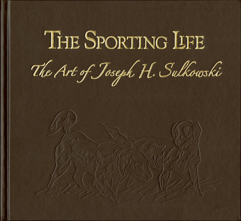 The Sporting Life - Art of Joseph Sulkowski Deluxe Edition