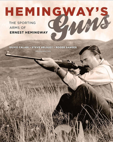 Hemingway's Guns: The Sporting Arms of Ernest Hemingway - Sporting Classics Store