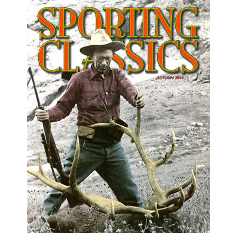 2014 - 7 - Guns & Hunting Issue - Sporting Classics Store