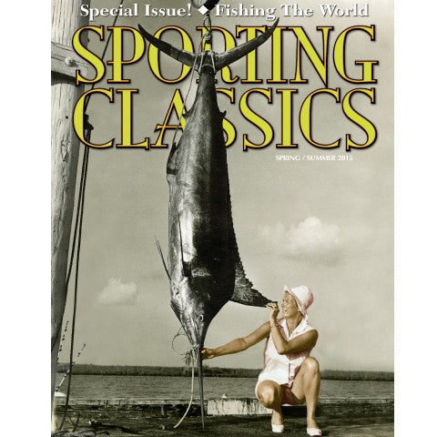2015 - 3 - Fishing the World - Special Issue - Sporting Classics Store