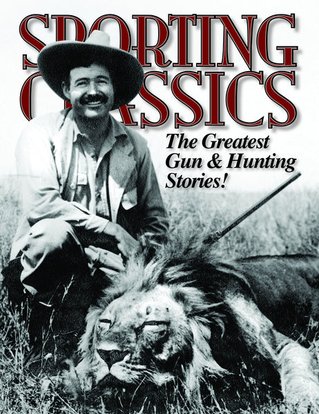 2012 - 7 - Guns & Hunting Special Issue - Sporting Classics Store