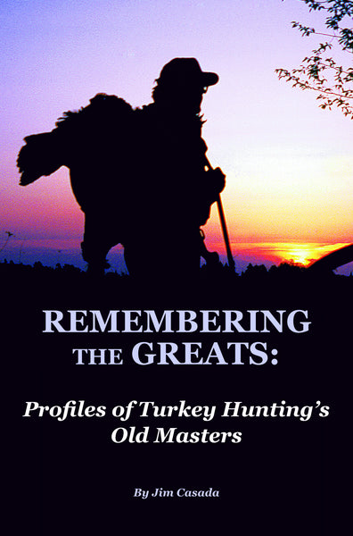 Remembering the Greats: Profiles of Turkey Hunting's Old Masters - Sporting Classics Store
