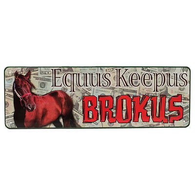 "Rivers Edge Products Tin Sign Equus Keepus Brokus, Size 10 1/2"" x 3 1/2"""