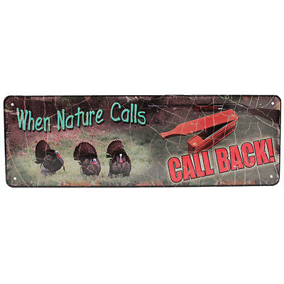 "Rivers Edge Products Tin Sign When Nature Calls, Size 10 1/2"" x 3 1/2"""