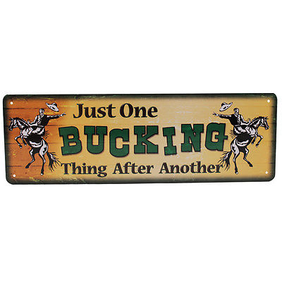 "Rivers Edge Products Tin Sign Just One Bucking Thing, Size 10 1/2"" x 3 1/2"""