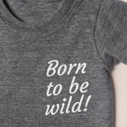 Baby Recycled Tee - Born to be Wild - Heather Grey