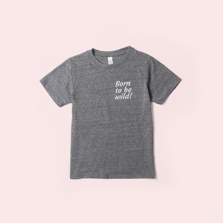 Kids Recycled Tee - Born to be Wild - Heather Grey