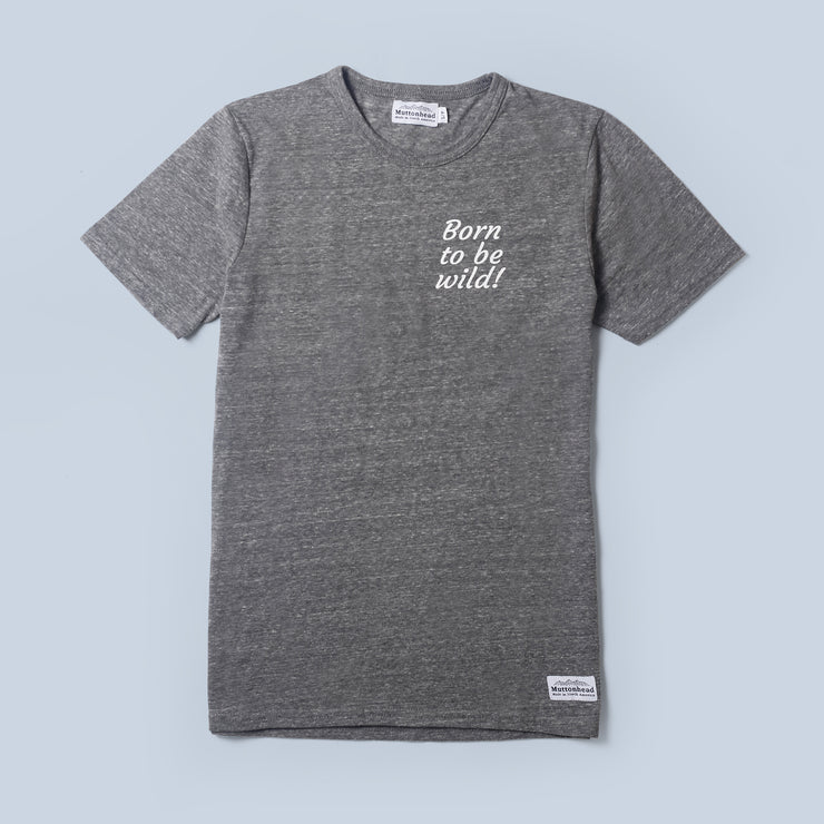 Recycled Tee - Born to be Wild - Heather Grey