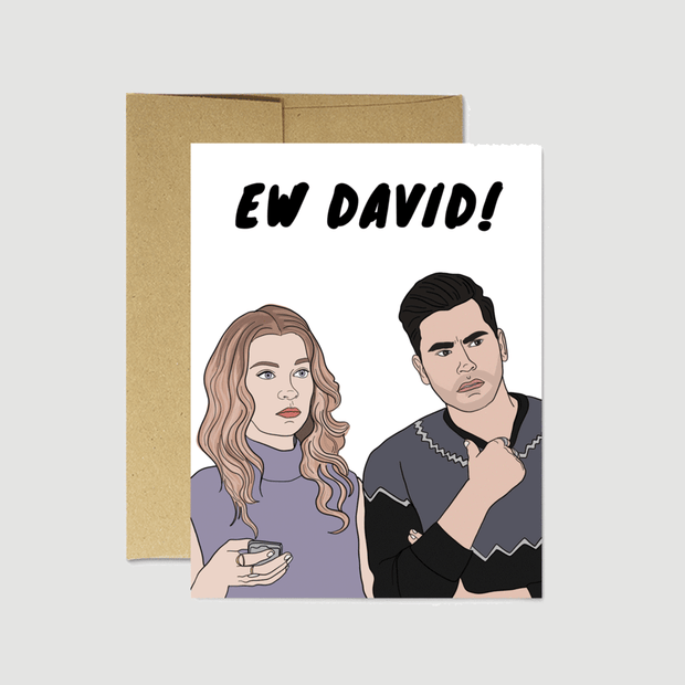 "Schitt's Creek ""Ew David"" Card - Party Mountain Paper Co."