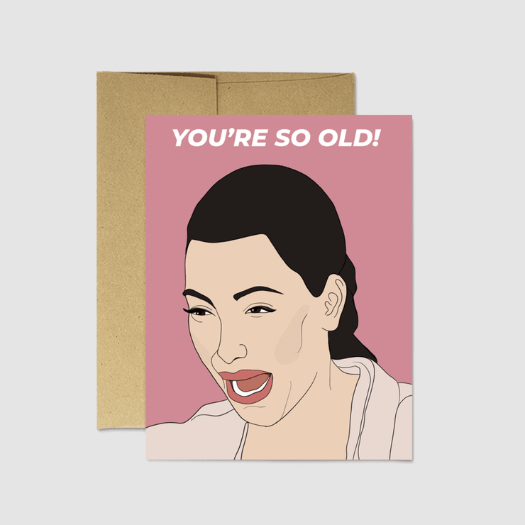 Kim You're So Old Card - Party Mountain Paper Co.