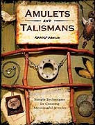 Amulets and Talismans: Simple Techniques for Creating Meaningful Jewelry by Robert Dancik - Book