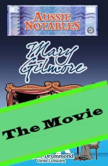 Mary Gilmore - The Movie