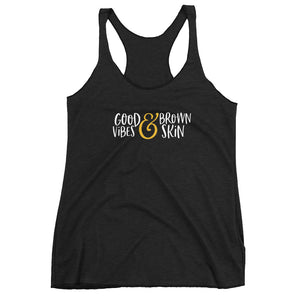 Good Vibes & Brown Skin - Women's Racerback Tank