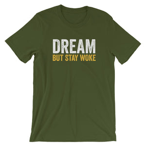 Dream, But Stay Woke - Unisex T-Shirt
