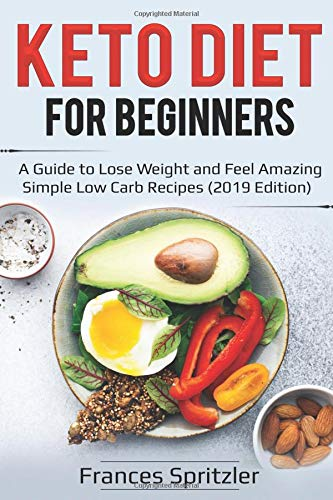 Keto Diet for Beginners: A Guide to Lose Weight and Feel Amazing (2019 Edition) - Migraine Relief Store