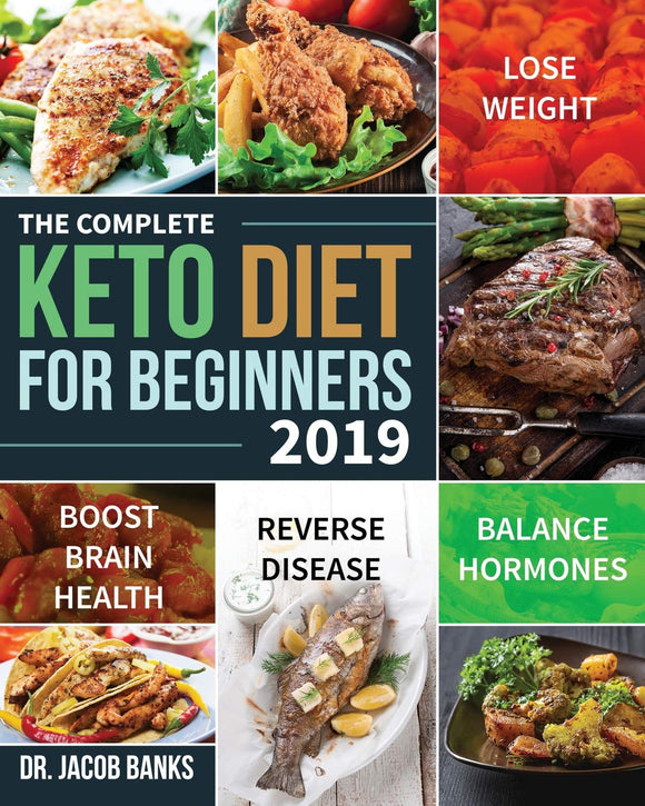 The Complete Keto Diet for Beginners 2019: Balance Hormones, Boost Brain Health, and Reverse Disease - Migraine Relief Store
