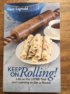 Keep On Rolling! by Gary Legwold