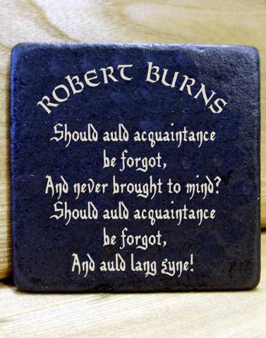Robert Burns Poetry Slate Coaster/Plaque (Auld Lang Syne)